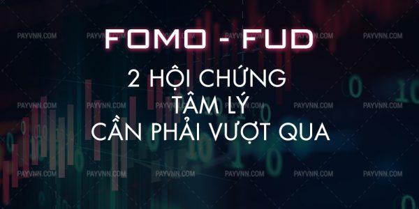 Vậy hãy tìm hiểu FUD, FOMO là gì, tập miễn nhiễm với nhữngluồngthông tinnhư vậy